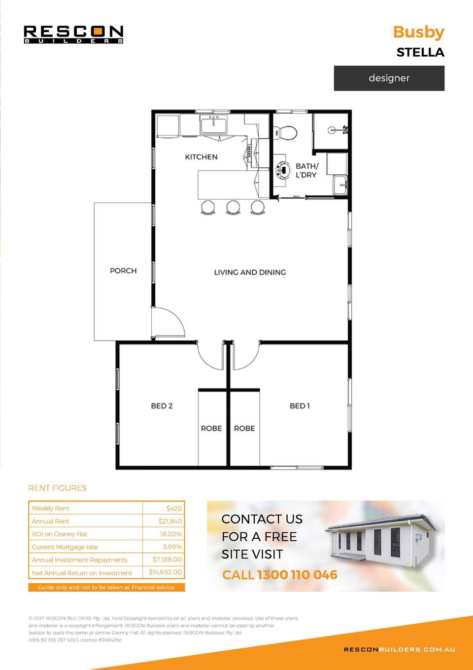 Busby  STELLA  designer  RENT FIGURES Weekly Rent   420  Annual Rent   21,840  ROI on Granny Flat  18.20   Current Mortgag...