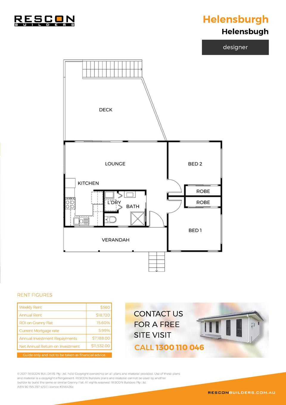 Helensburgh Helensbugh designer  RENT FIGURES Weekly Rent   360  Annual Rent   18,720  ROI on Granny Flat  15.60   Current...