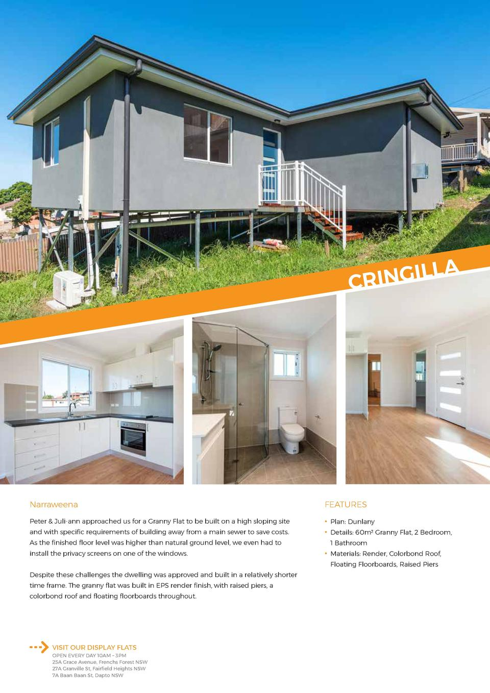 ILL G N I R C  A  Narraweena  FEATURES  Peter   Juli-ann approached us for a Granny Flat to be built on a high sloping sit...